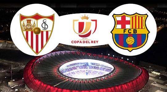 COPA DEL REY / SEVILLA F.C. VS. F.C. BARCELONA / MADRID
